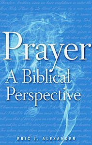Prayer: A Biblical Perspective Grace and Truth Books