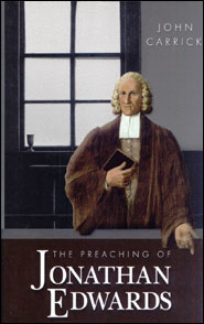Preaching of Jonathan Edwards Grace and Truth Books