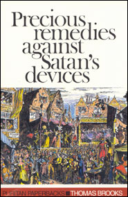 Precious Remedies Against Satan's Devices book cover