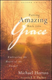 Putting Amazing Back Into Grace Grace and Truth Books