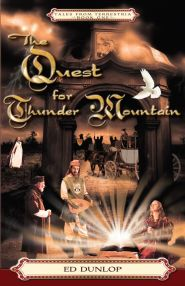 The Quest for Thunder Mountain Grace and Truth Books