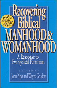 Recovering Biblical Manhood and Womanhood Grace and Truth Books