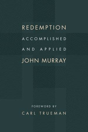 Redemption Accomplished and Applied Grace and Truth Books