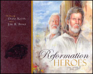 Reformation Heroes Grace and Truth Books