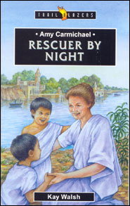 Amy Carmichael Rescuer By Night Grace and Truth Books