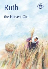 Ruth the Harvest Girl Grace and Truth Books
