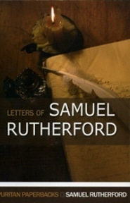 Letters of Samuel Rutherford Grace and Truth Books