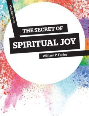 The Secret to Spiritual Joy Grace and Truth Books