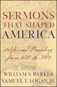 Sermons That Shaped America Grace and Truth Books