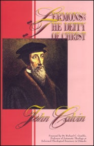 Sermons on the Deity of Christ Grace and Truth Books