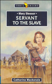 Mary Slessor Servant to the Slave Grace and Truth Books