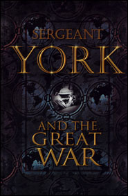 Sergeant York and the Great War Grace and Truth Books