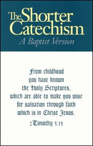 The Shorter Catechism: A Baptist Version book image