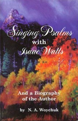 Singing Psalms with Isaac Watts book cover