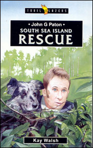 John G. Paton South Sea Island Rescue Grace and Truth Books