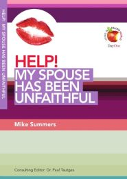 Help! My Spouse Has Been Unfaithful Grace and Truth Books