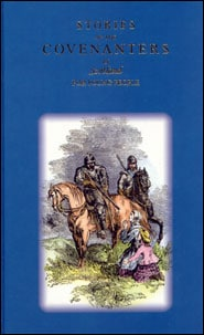 Stories of the Covenanters in Scotland Grace and Truth Books