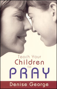 Teach Your Children to Pray Grace and Truth Books