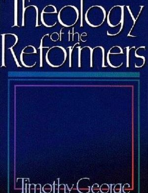 Theology of the Reformers book cover