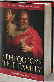 A Theology of the Family Grace and Truth Books