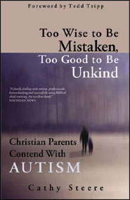 Too Wise To Be Mistaken, Too Good To Be Unkind Grace and Truth Books