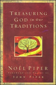 Treasuring God in Our Traditions Grace and Truth Books