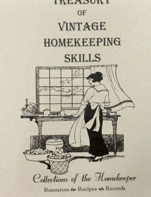 Treasury of Vintage Homekeeping Skills Grace and Truth Books