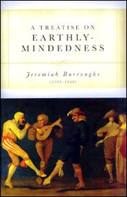 A Treatise on Earthly-Mindedness Grace and Truth Books