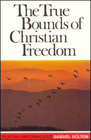 The True Bounds of Christian Freedom book cover