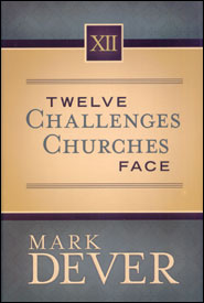 Twelve Challenges Churches Face Grace and Truth Books