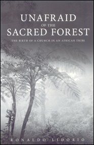 Unafraid of the Sacred Forest Grace and Truth Books