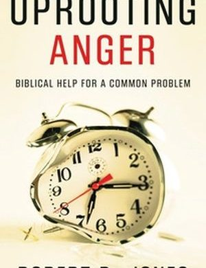 Uprooting Anger Grace and Truth Books