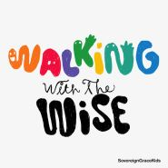 Walking with the Wise CD Grace and Truth Books