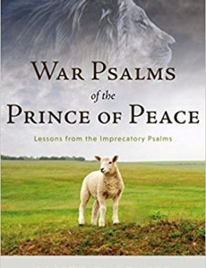 War Psalms of the prince of Peace Grace and Truth Books