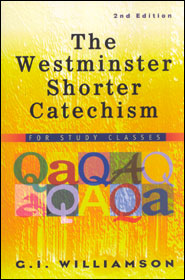 The Westminster Shorter Catechism for Study Classes Grace and Truth Books