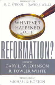 Whatever Happened to the Reformation? Grace and Truth Books