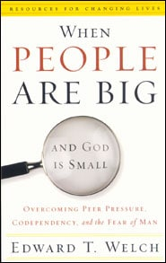 When People Are Big and God is Small Grace and Truth Books