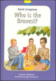 Who Is the Bravest? The True Story of David Livingstone and his Journeys Grace and Truth Books
