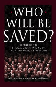 Who Will Be Saved? Grace and Truth Books
