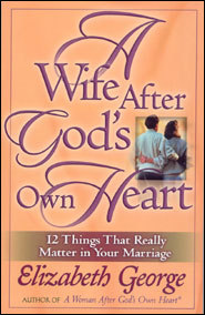 A Wife After God's Own Heart Grace and Truth Books