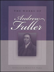 The Works of Andrew Fuller Grace and Truth Books