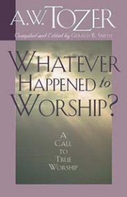 Whatever Happened to Worship? Grace and Truth Books