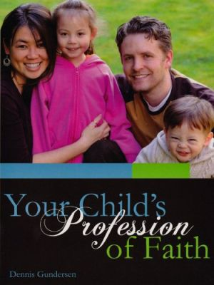 Your Child's Profession of Faith Grace and Truth Books