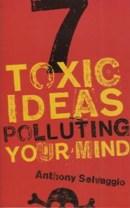 1 Toxic Ideas Polluting Your Mind Grace and Truth Books
