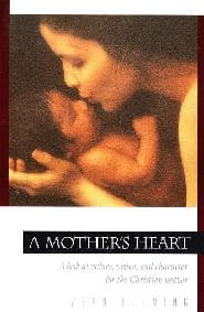 A Mother's Heart Grace and Truth Books