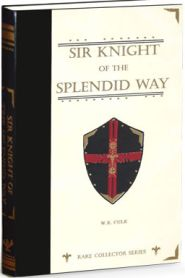 Sir Knight of the Splendid Way Grace and Truth Books