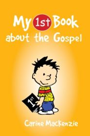 My 1st Book About the Gospel Grace and Truth Books