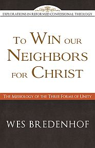 To Win Our Neighbors for Christ Grace and Truth Books
