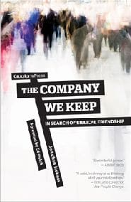 The Company We Keep Grace and Truth Books