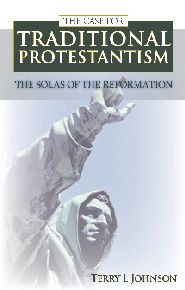 Case for Traditional Protestantism Grace and Truth Books